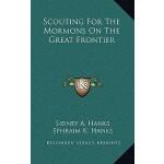 【预订】Scouting for the Mormons on the Great Frontier
