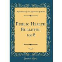 【预订】Public Health Bulletin, 1918, Vol. 5 (Classic Reprint)