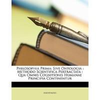 【预订】Philosophia Prima: Sive Ontologia: Methodo Scientifica