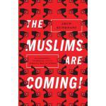 【预订】The Muslims Are Coming! Islamophobia, Extremism, and th