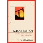 【预订】Middle East Oil: A Redistribution of Values Arising fro