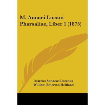【预订】M. Annaei Lucani Pharsaliae, Liber 1 (1875) 预订商品,需要1-3个月发货,非质量问题不接受退换货。