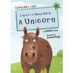 I Wish I'd been born a Unicorn