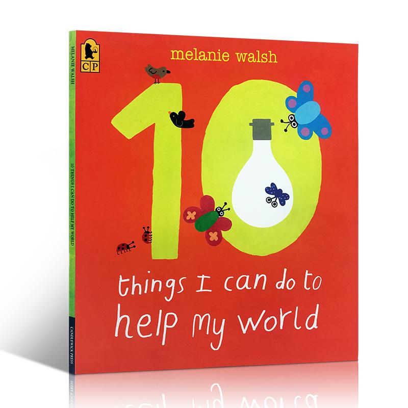 10 Things I Can Do to Help My World Melanie Walsh 吴敏兰绘本123推荐第90本 大开本平装 英文原版幼儿启蒙认知绘本亲子读物这是一本介绍和引导宝贝们要爱护我们美丽地球的讲环保的书,爱地球,讲环保,从小抓起