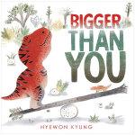 Bigger Than You 比你大 英文原版进口儿童书 3-6岁学前兴趣英语故事书