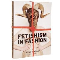 Fetishism in Fashion 时尚恋物癖 产品服装设摄影画册