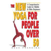 【预订】The New Yoga for People Over 50: A Comprehensive Guide