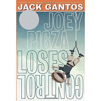 Joey Pigza Loses Control(Newbery Honor Book)Joey Pigza Loses Control 乔伊·皮哥撒失控了 2001年纽伯瑞银奖 ISBN9781250061676