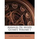 【预订】Annales Du Musee Guimet, Volume 1