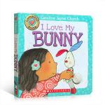 英文原版 I Love My Bunny 我爱我的兔子 幼儿启蒙纸板触摸书 撕不烂书