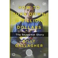 【现货】英文原版 如何拒绝10亿美元:Snapchat的故事 Evan Spiegel埃文・斯皮格尔 How to T
