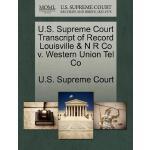 【预订】U.S. Supreme Court Transcript of Record Louisville & N
