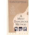 [预定]A Most Dangerous Method: The Story of Jung, Freud, and