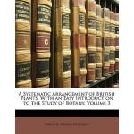 【预订】A Systematic Arrangement of British Plants: With an Eas