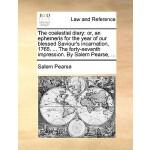 【预订】The Coelestial Diary: Or, an Ephemeris for the Year of