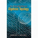 An Introduction to Algebraic Topology(POD)