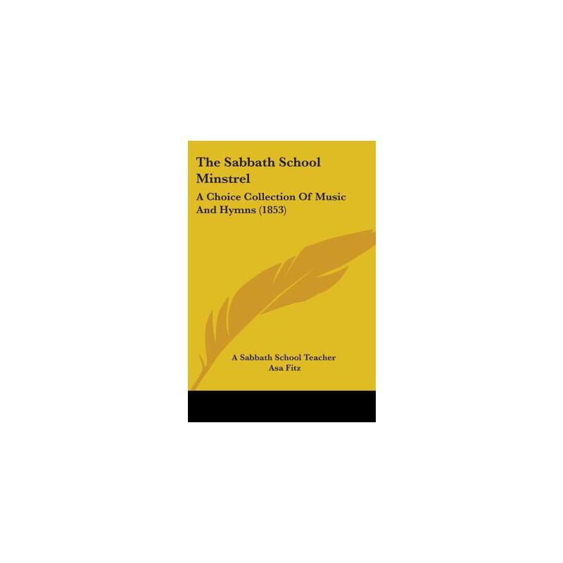 【预订】The Sabbath School Minstrel: A Choice Collection of Music and Hymns (1853) 预订商品,需要1-3个月发货,非质量问题不接受退换货。