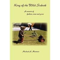 【预订】King of the Wild Suburb: A Memoir of Fathers, Sons and