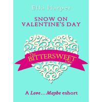 Snow on Valentine's Day A Love…Maybe Valentine eShort