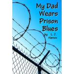 【预订】My Dad Wears Prison Blues