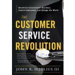 【预订】The Customer Service Revolution: Overthrow Conventional