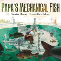 英文原版 STEAM教育 精装绘本 爸爸的机械鱼 Papa's Mechanical Fish