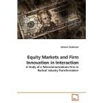 【预订】Equity Markets and Firm Innovation in Interaction