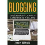 【预订】Blogging: The Ultimate Guide on How to Replace Your Job
