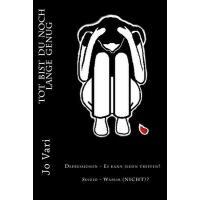 【�A�】ToT BIST DU NOCH LANGE GENUG: Depressionen - Es kann jed