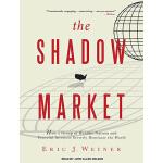 【预订】The Shadow Market: How a Group of Wealthy Nations and P