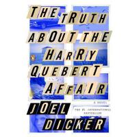 【预订】The Truth About the Harry Quebert Affair A Novel