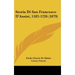 【预订】Storia Di San Francesco D'Assisi, 1182-1226 (1879)