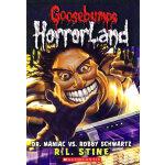 Dr Maniac vs Robby Schwartz (Goosebumps Horrorland #05) 疯子博士和罗比舒瓦茨