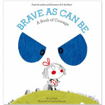 【预订】Growing Hearts: Brave as Can be: A Book of Courage英文儿童绘