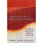 【预订】Losing Your Job- Reclaiming Your Soul