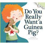 【预订】Do You Really Want a Guinea Pig?