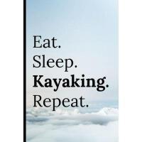 【预订】Eat Sleep Kayaking Repeat: Notebook 120 Lined Pages Pape