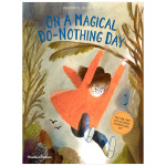 【T&H】On a Magical Do-Noing Day 神奇的无所事事的一天 英文儿童艺术绘本