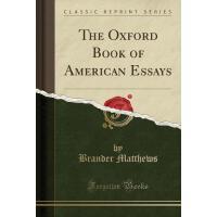 【预订】The Oxford Book of American Essays (Classic Reprint)