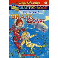 MAGIC SCHOOL BUS CHAPTER BOOK 07, THE: TH 神奇校车自然科学篇:逃离巨鲨
