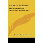 【预订】Called to Be Saints: The Minor Festivals Devotionally S