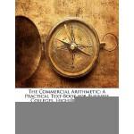 【预订】The Commercial Arithmetic: A Practical Text-Book for Bu