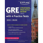GRE? 2015 STRATEGIES, PRACTICE, AND REVIEW WITH 4 PRACTICE TESTS GRE 2015年练习册 4套习题及讲解分析 英文原版