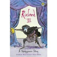 【现货】英文原版 莎士比亚儿童读本:理查三世 (64页)A Shakespeare Story: Richard II
