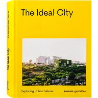 【英文版】The Ideal City 理想城市 URBAN SPACES探索城市设计的未来和趋势 建筑设计城市空间文化