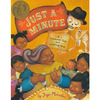 Just a Minute!: A Trickster Tale and Counting Book (Pura Belpre Medal Book Illustrator (Awards)) 就一分钟!获奖数数书(精装) IBSN9780811837583