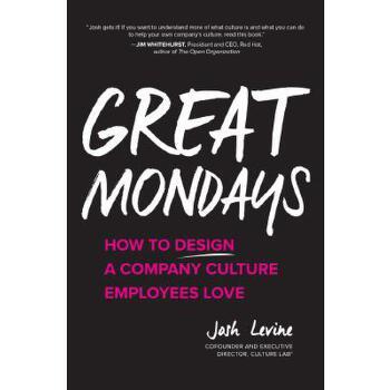 【预订】Great Mondays: How to Design a Company Culture Employees Love 预订商品,需要1-3个月发货,非质量问题不接受退换货。