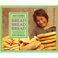 #美国进口名家作品 Bread, Bread, Bread【平装】简易面包小百科