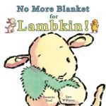 【预订】No More Blanket for Lambkin!