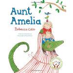 Aunt Amelia 艾米丽阿姨(by Rebecca Cobb)ISBN9781447242369